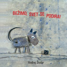 Bežimo, svet se podira! / Run, the world is coming down! (album)
